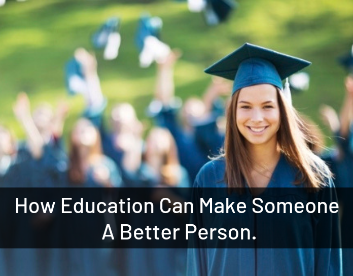 How Education Can Make Someone a Better Person